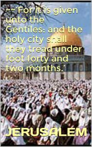 Jerusalem trampled 42 months